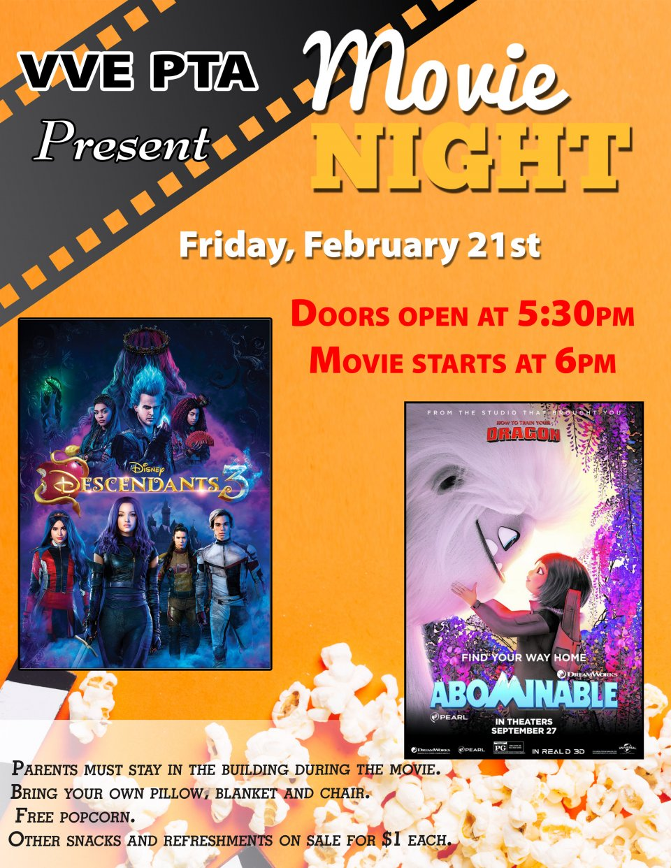 VVE PTA presents Movie Night, Friday, Feb. 21. Doors open at 5:30 p.m., movie starts at 6 p.m. Descendants 3 and Abominable. Parents must stay in the building during the movie. Bring your own pillow, blanket and chair. Free popcorn. Other snacks and refreshments on sale for $1 each.