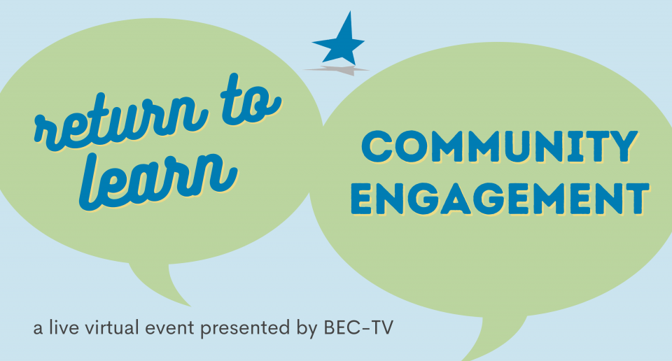Return to Learn Community Engagement: a live virtual event presented by BEC-TV